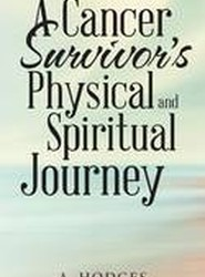 A Cancer Survivor's Physical and Spiritual Journey