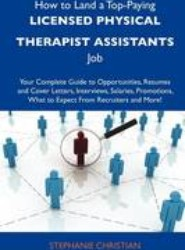 How to Land a Top-Paying Licensed Physical Therapist Assistants Job