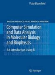 Computer Simulation and Data Analysis in Molecular Biology and Biophysics