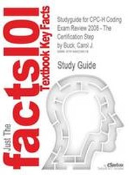 Studyguide for Cpc-H Coding Exam Review 2008 - The Certification Step by Buck, Carol J.