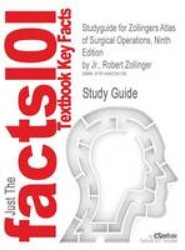Studyguide for Zollingers Atlas of Surgical Operations, Ninth Edition by Jr., Robert Zollinger