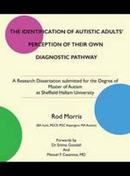 The Identification of Autistic Adults' Perception of Their Own Diagnostic Pathway