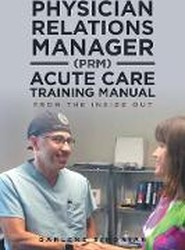 Physician Relations Manager (Prm) Acute Care Training Manual