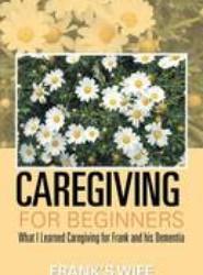 Caregiving for Beginners