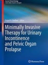 Minimally Invasive Therapy for Urinary Incontinence and Pelvic Organ Prolapse