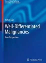 Well-Differentiated Malignancies