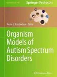 Organism Models of Autism Spectrum Disorders