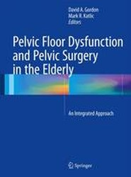 Pelvic Floor Dysfunction and Pelvic Surgery in the Elderly 2017