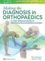 Making the Diagnosis in Orthopaedics: A Multimedia Guide
