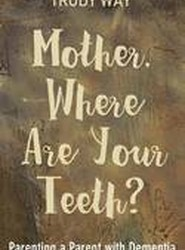 Mother, Where Are Your Teeth?