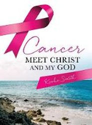Cancer, Meet Christ and My God