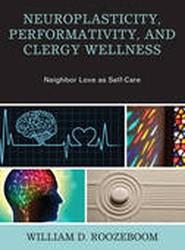 Neuroplasticity, Performativity, and Clergy Wellness