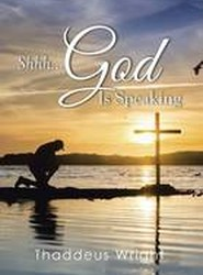 Shhh...God Is Speaking