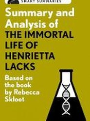 Summary and Analysis of the Immortal Life of Henrietta Lacks