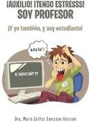 Auxilio! Tengo Estresss! Soy Profesor