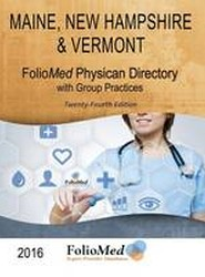 Maine, New Hampshire & Vermont Physician Directory with Group Practices 2016