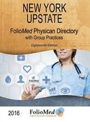 New York Upstate Physician Directory with Group Practices 2016 Eighteenth Edition