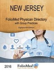 New Jersey Physician Directory with Healthcare Facilities 2016 Eighteenth Edition
