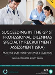 Succeeding in the GPST Stage 2: Practice questions for GPST / GPVTS Stage 2 Selection