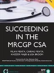 Succeeding in the MRCGP CSA: Common Scenarios and Revision Notes for the Clinical Skills Assessment
