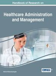 Handbook of Research on Healthcare Administration and Management