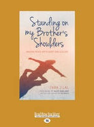 Standing on My Brother's Shoulders