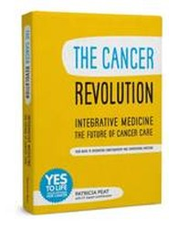 The Cancer Revolution - Integrative Medicine - the Future of Cancer Care
