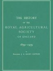 The History of the Royal Agricultural Society of England 1839-1939