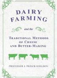 Dairy Farming and the Traditional Methods of Cheese and Butter-Making