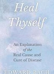 Heal Thyself - An Explanation of the Real Cause and Cure of Disease
