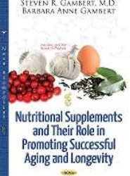 Nutritional Supplements & Their Role in Promoting Successful Aging & Longevity
