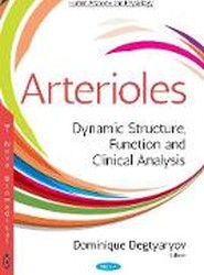 Arterioles: Dynamic Structure, Function & Clinical Analysis