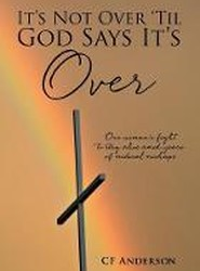 It's Not Over 'Til God Says It's Over