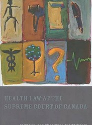 Health Law at the Supreme Court of Canada