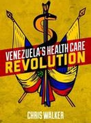 Venezuela S Health Care Revolution