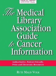 The Medical Library Association Guide to Cancer Information