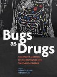 Bugs as Drugs