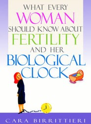 What Every Woman Should Know About Her Biological Clock
