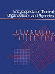 Encyclopedia of Medical Organizations & Agencies