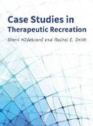 Case Studies in Therapeutic Recreation