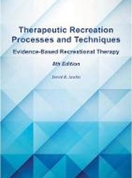 Therapeutic Recreation Processes and Techniques, 8th Ed.