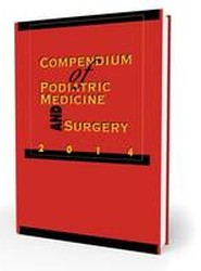 Compendium of Podiatric Medicine and Surgery 2014