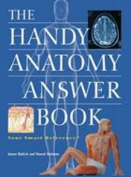 The Handy Anatomy Answer Book