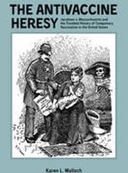 The Antivaccine Heresy