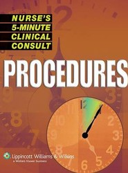 Nurse's 5-Minute Clinical Consult: Procedures