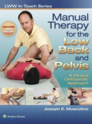 Manual Therapy for the Low Back and Pelvis: A Clinical Orthopedic Approach