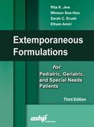 Extemporaneous Formulations for Pediatric, Geriatric and Special Needs Patients