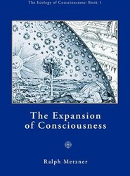 "The Expansion of Consciousness / Book 1 of ""The Ecology of Conscionsness Series"""
