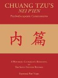 Chuang Tzu's Nei P'Ien Psychotherapeutic Commentaries