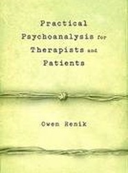 Practical Psychoanalysis for Therapists and Patients